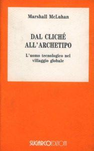 Dal cliché all'archetipo, di Marshall McLuhan