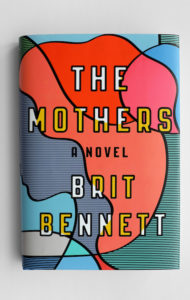 """The mothers"" di Brit Bennet, edito da Riverhead Books."