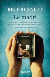 """""""Le madri"""" di Brit Bennett, edito da Giunti Editore"""