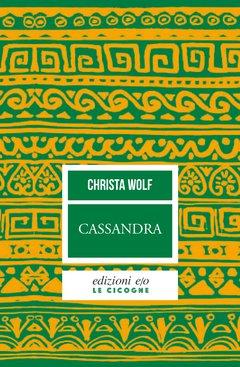 """Cassandra"" di Christa Wolf"